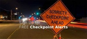 Sobriety Checkpoint ahead sign